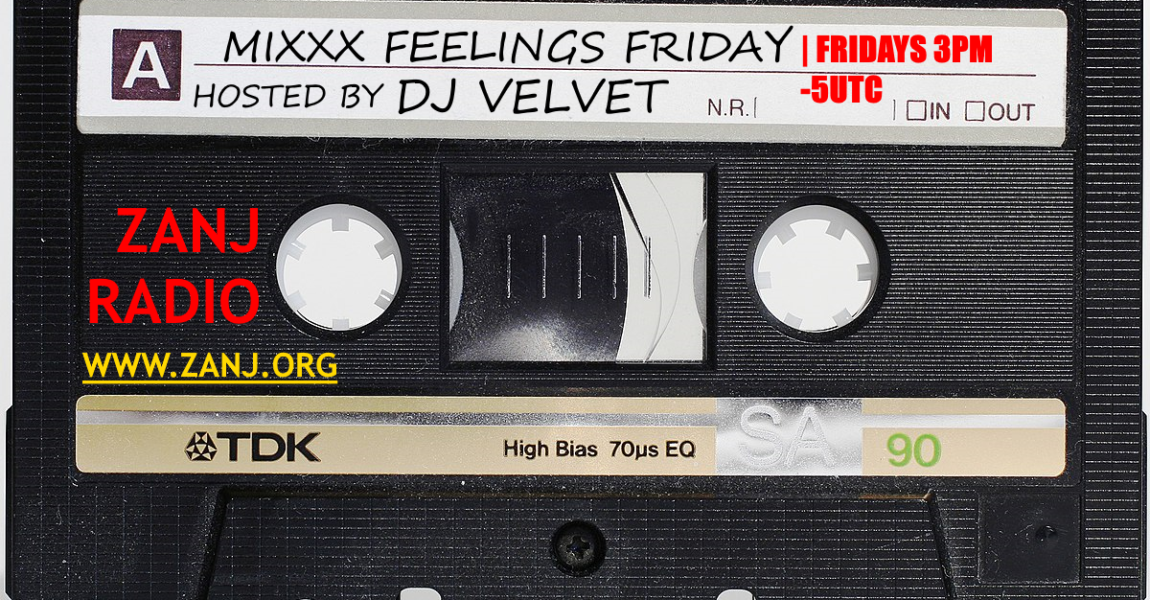 DJ Velvet brings you: Mixxx Feelings Friday